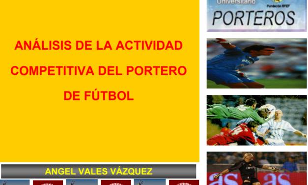 Análisis de la Actividad Competitiva del Portero de Fútbol.