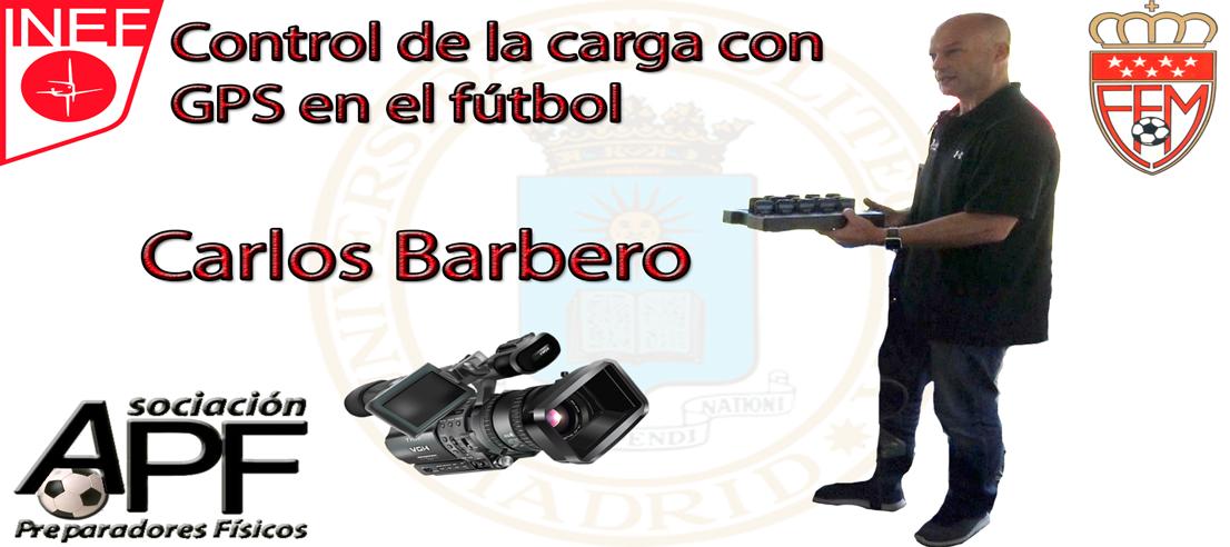 """Video """"Control de la carga en fútbol con GPS"""" (Carlos Barbero)"""