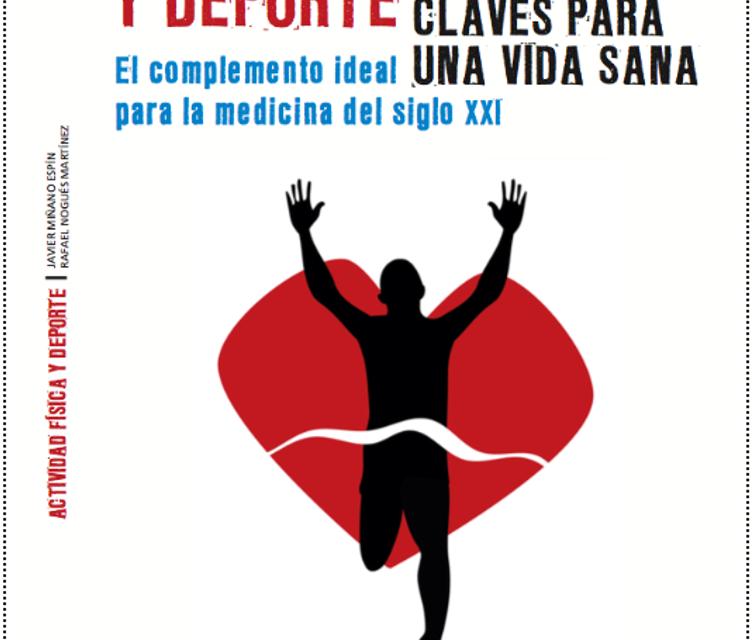 Libro: Actividad Física y Deporte, Claves para una vida sana, El complemento ideal para la medicina del siglo XXI