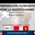 """Vídeo resumen """"Preparación futbolística desde la incertidumbre"""" – Miguel Chamorro"""